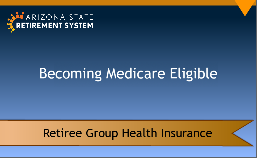 2021 ASRS Becoming Medicare Eligible