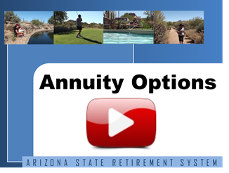 Retirement Annuity Options Arizona State Retirement System